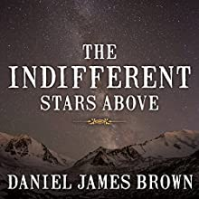 The Indifferent Stars Above: The Harrowing Saga of a Donner Party Bride (       UNABRIDGED) by Daniel James Brown Narrated by Michael Prichard
