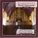 The Complete Organ Works of Basil Harwood, Vol 3/ The organ of Clifton College, Bristol