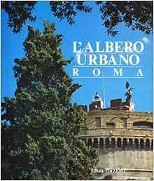 Albero urbano Roma (Italian Edition): 9788871510347: Amazon.com
