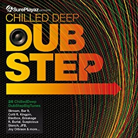 Chilled Deep Dubstep - 26 Chilled Dub Step Big Tunes
