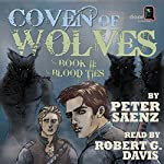 Coven of Wolves: Book II: Blood Ties | Peter Saenz