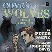 Coven of Wolves: Book II: Blood Ties | [Peter Saenz]