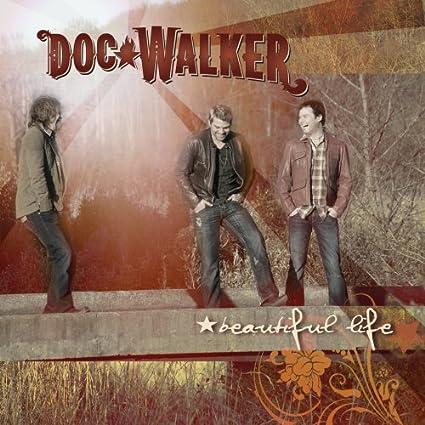 Life.doc Life Beautiful Life Doc Walker