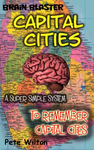 Brain Blaster Capital Cities: A Super Simple System To Remember Capital Cities