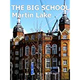 The Big School (Our Eric) ~ Martin Lake