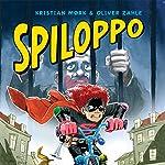 Spiloppo | Oliver Zahle,Kristian Mørk