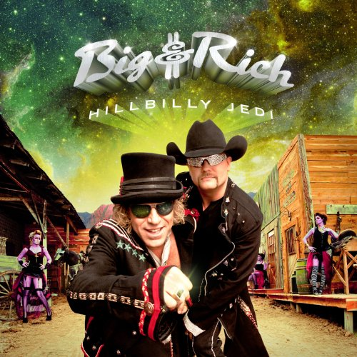 Big & Rich - Hillbilly Jedi - Zortam Music