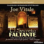 El Secreto Faltante [The Missing Secret] | Joe Vitale