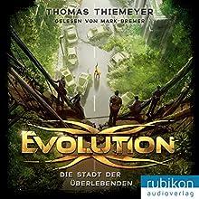 Die Stadt der Überlebenden (Evolution 1) Hörbuch von Thomas Thiemeyer Gesprochen von: Mark Bremer