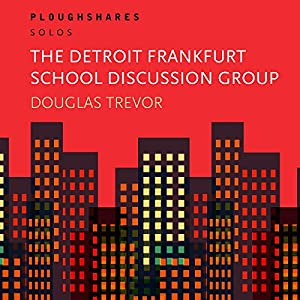 The Detroit Frankfurt School Discussion Group Audiobook