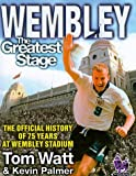 img - for Wembley: The Greatest Stage by Tom Watt (1998-10-19) book / textbook / text book