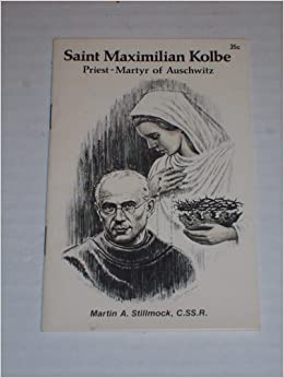 saint maximilian kolbe priest martyr of auschwitz martin a stillmock books. Black Bedroom Furniture Sets. Home Design Ideas
