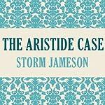 The Aristide Case | Storm Jameson