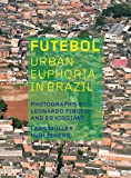 img - for Futebol: Urban Euphoria in Brazil book / textbook / text book