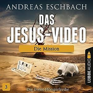 Die Mission (Das Jesus-Video 3) Hörspiel
