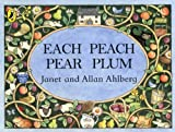 Janet Ahlberg Each Peach Pear Plum (Viking Kestrel Picture Books)