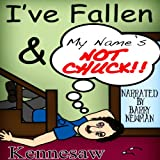 I've Fallen, and My Name's Not Chuck!: Tales & Poems from the South