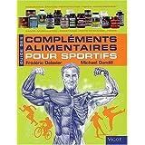 Guide des Compl�ments Alimentaires pour sportifspar Fr�d�ric Delavier