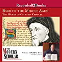 Bard of the Middle Ages - The Works of Geoffrey Chaucer: The Modern Scholar Lecture by Michael Drout Narrated by Michael Drout