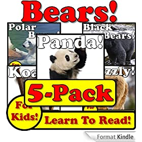 Bear 5-Pack of eBooks! Learn About Bears While Learning To Read - Bear Photos And Facts Make It Easy! (Over 240+ Photos of Bears) (English Edition)