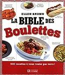 La bible des boulettes: 500 recettes...