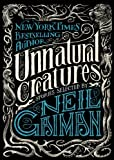 img - for Unnatural Creatures: Stories Selected by Neil Gaiman book / textbook / text book