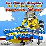 Los Juegos Olímpicos de la Granja del Mapache Wally [The Olympic Games of Raccoon Valley Farm]: Olimpiadas de Invierno [Winter Olympics] | Leela Hope