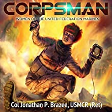 Corpsman: Women of the United Federation Marines, Book 3 Audiobook by Jonathan P. Brazee Narrated by Sarah Ravenwood