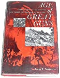 img - for Age of Great Guns: Cannon Kings and Cannoneers Who Forged the Firepower of Artillery book / textbook / text book