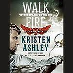 Walk Through Fire: Chaos, Book 4 | Kristen Ashley