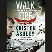 Walk Through Fire: Chaos, Book 4 (       UNABRIDGED) by Kristen Ashley Narrated by Kate Russell
