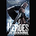 The Heroes Audiobook by Joe Abercrombie Narrated by Steven Pacey