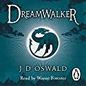 Dreamwalker: The Ballad of Sir Benfro, Book 1 (       UNABRIDGED) by J.D. Oswald Narrated by Wayne Forester
