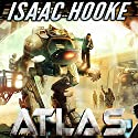 Atlas: Atlas Series Audiobook by Isaac Hooke Narrated by Rhett Samuel Price