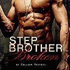 Stepbrother Broken: The Hawthorne Brothers, Volume 2 Hörbuch von Colleen Masters Gesprochen von: Hollis Elizabeth