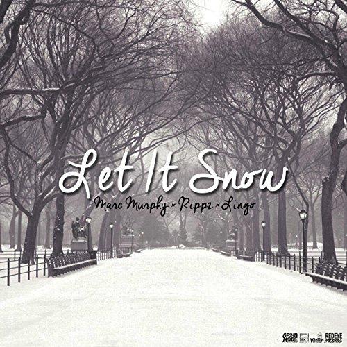 Let It Snow ft. Marc Murphy & Rippz