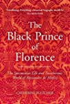 The Black Prince of Florence: The Spe...