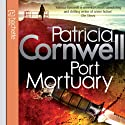 Port Mortuary Audiobook by Patricia Cornwell Narrated by Kate Burton