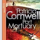 Port Mortuary Hörbuch von Patricia Cornwell Gesprochen von: Kate Burton