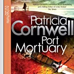 Port Mortuary (       ABRIDGED) by Patricia Cornwell Narrated by Kate Burton