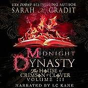 Midnight Dynasty: The House of Crimson & Clover, Volume 3 | Sarah M. Cradit