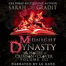 Midnight Dynasty: The House of Crimson & Clover, Volume 3 Audiobook by Sarah M. Cradit Narrated by LC Kane