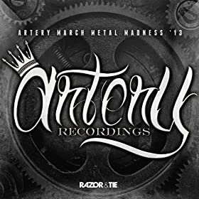 Artery Recordings Metal Madness '13 [Explicit]
