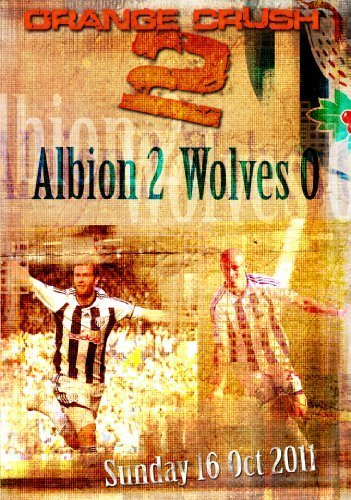 Orange Crush 2 - West Bromwich Albion 2 Wolves 0 16th October 2011 [DVD]