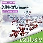Wenn Santa zweimal klingelt... Schwäbisch Hall (Winterkrimi) | Tatjana Kruse