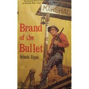 Brand of the bullet (Atlantic large print) Orlando Rigoni