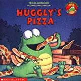 Huggly's Pizza (0439134986) by Tedd Arnold