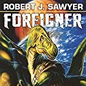 Foreigner: The Quintaglio Ascension, Book 3 Audiobook by Robert. J. Sawyer Narrated by Oliver Wyman