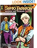 Shojo Fashion Manga Art School, Boys: How to Draw Cool Characters, Action Scenes and Modern Looks