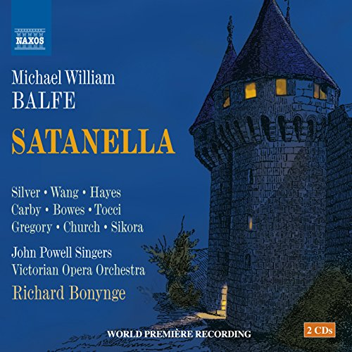 CD : BALFE / SILVER / CARBY / TOCCI / CHURCH / BONYNGE - Michael William Balfe: Satanella (2 Discos)